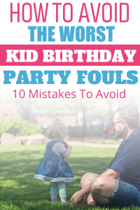 """I have attended enough kid birthday parties to know how to royally screw up your party. In this article, I'll help you learn the best ways to ruin a birthday so you can avoid being """"that"""" parent.Toddler and baby birthday party tips. How to throw a great birthday party for your child. Baby birthday party ideas. Toddler birthday party ideas. #KidBirthday #ToddlerBirthday #BabyBirthday"""
