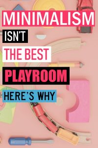 Why you should embrace having a messy playroom. A toddler playroom shouldn't be minimalist, instead your playroom should allow your kids to use their imagination and get used to living in a messy world. Toddler playroom ideas. Playroom organization. How to organize your kid's playroom. How to teach kids to clean up their toys. #parenthood #motherhood #playroom #parenting