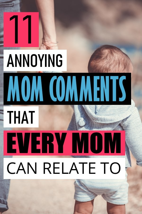 I think so many things are said to moms with good intentions. Good intentions, but not at all helpful, and as a mom I could really do without. I don't know maybe it is just me. After reading, please comment and tell me which ones are on your list or if you have any more to add. Mom comments that are super annoying.