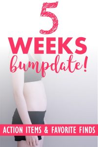 5 Weeks Pregnant Bumpdate. What I'm learning about this week, my action items to prepare for baby, my favorite maternity and baby finds of the week. #firsttrimester #5weekspregnant