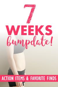7 Weeks Pregnant Bumpdate. What I'm learning about this week, my action items to prepare for baby, my favorite maternity and baby finds of the week. #firsttrimester #7weekspregnant